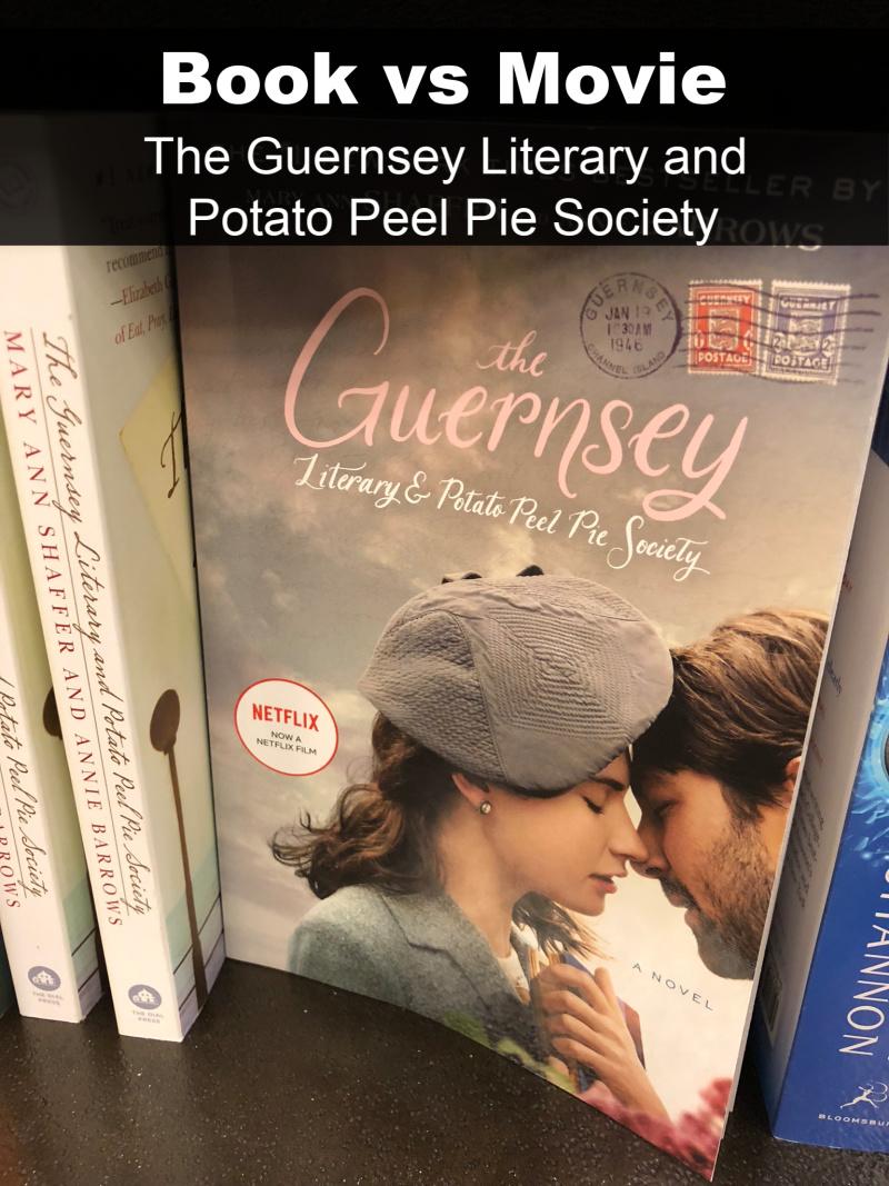 Book vs Movie The Guernsey Literary and Potato Peel Pie Society