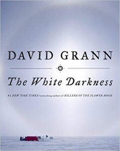 The White Darkness by David Grann