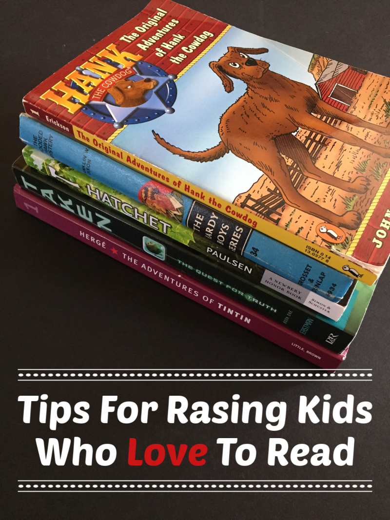 Tips for Raising Kids Who Love To Read