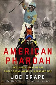 American Pharaoh: The Untold Story of the Triple Crown Winner's Legendary Rise by Joe Drape