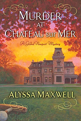 Murder at Chateau sur Mer Gilded Newport Mystery Book 5