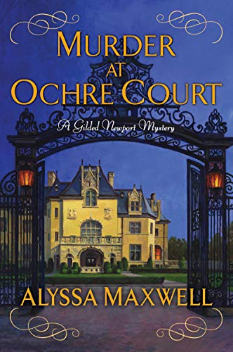 Murder at Ochre Court A Gilded Newport Mystery Book 6