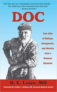 Doc: True Tales of Mishaps, Emergencies, and Miracles from a Montana Physician