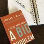 A Small Book About A Big Problem by Edward Welch
