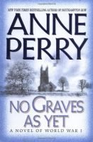 No Graves As Yet by Anne Perry
